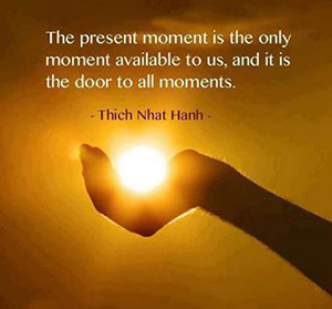 moment is the only moment available to us